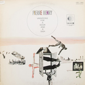Pierre Henry - Variations For A Door And A Sigh