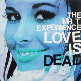 Mr. T Experience - Love Is Dead
