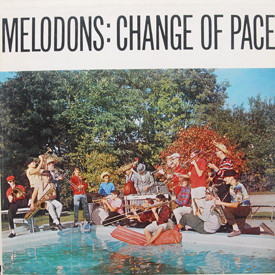 Melodons - Change Of Pace