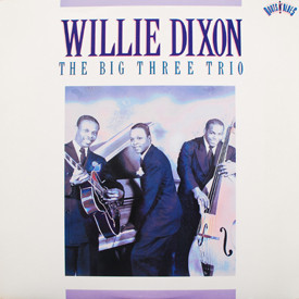 Willie Dixon - Big Three Trio