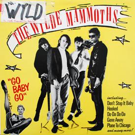 Wylde Mammoths - Go Baby Go!!