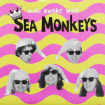 Sea Monkeys - Wide Awake With Sea Monkeys