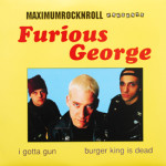 Furious George - I Gotta Gun/Burger King Is Dead