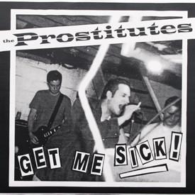 Prostitutes - Get Me Sick!