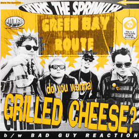 Boris The Sprinkler - Grilled Cheese