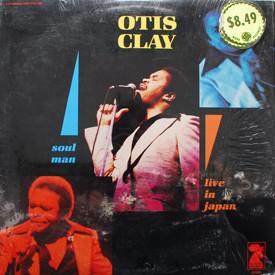 Otis Clay - Soul Man – Live In Japan