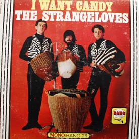 Strangeloves - I Want Candy