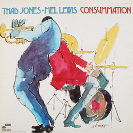 Thad Jones and Mel Lewis - Consummation