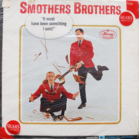 Smothers Brothers - It Must Have Been Something I Said