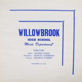 Willowbrook High School Music Department - Willowbrook High School December 20, 1962