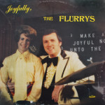 Flurrys - Joyfully, The Flurrys (sealed)