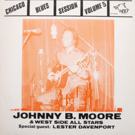 Johnny B. Moore and West Side All Stars - Chicago Blues Session Volume 5