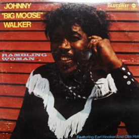 "Johnny ""Big Moose"" Walker - Rambling Woman"