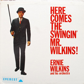 Ernie Wilkins - Here Comes The Swingin' Mr. Wilkins