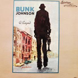 Bunk Johnson - A Legend