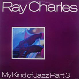 Ray Charles - My Kind Of Jazz Part III