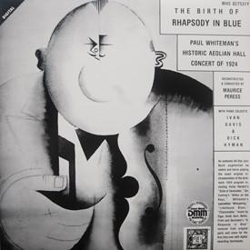 George Gerswin, Maurice Peress, Paul Whiteman - Gershwin: The Birth Of Rhapsody In Blue