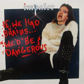 Impaler - If We Had Brains We'd Be Dangerous