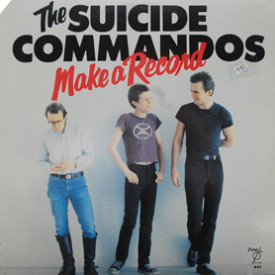Suicide Commandos - Make A Record