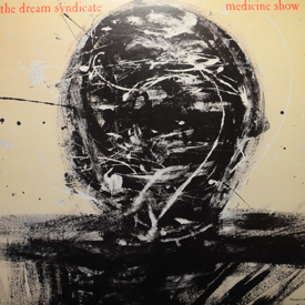Dream Syndicate - Medicine Show
