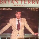 Bryan Ferry - Price Of Love / Shame, Shame, Shame