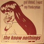 Know Nothings - God Shmod, I Want my Monkeyman
