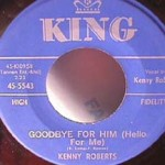Kenny Roberts - Goodbye for Him/ Two Steps Forward