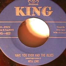 Nita Lore - Have You Ever Had The Blues / Better Ask Somebody