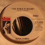 Rufus Thomas - World is Round/ World is Round
