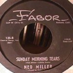 Ned Miller - Big Love/ Sunday Morning Tears