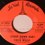 Chick Willis - Stoop Down Baby / It Ain't Right