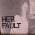 Her Fault - Dying all over again/ Bellyflop Contest