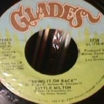 Little Milton - Bring it on Back/ Baby it Ain't No Way