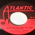 Barbara Lewis - Make Me Belong to You/ Girls Need Loving Care