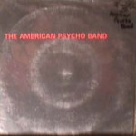American Psycho Band - Soul On Ice / 1500 Miles