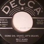 Ward, Billy / Dominoes - Will You Remember/ Come On Snake, Let's Crawl