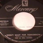 La Dell Sisters - Frankie's Out on Patrol/ Don't Wait for Tomorrow