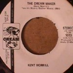 Kent Morrill - Dream Maker/ Old Before Your Time