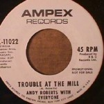 Andy Roberts - Sad/ Trouble at the Mill