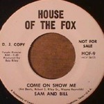 Sam and Bill - Come On Show Me