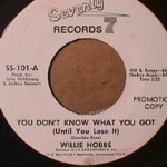 Willie Hobbs - You Don't Know What You got/ Where did I go Wrong