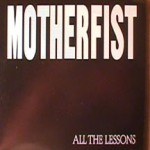 Motherfist - All the Lessons