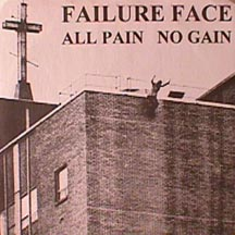 Failure Face - All Pain No Gain
