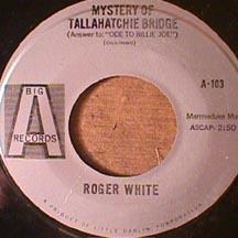 Roger White - Mystery of Tallahatchie Bridge/ Wild Roses