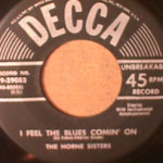 Horne Sisters - I Feel The Blues Comin' On