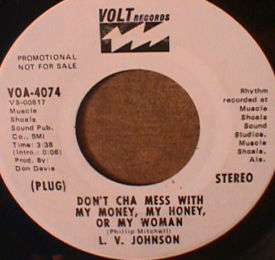 L.V. Johnson - Don't Cha Mess With My Money, My Honey Or My Woman