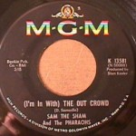 Sam The Sham - The Hair on my Chinny Chin Chin/ Out Crowd