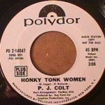 P.J. Colt - Honky Tonk women/ Growing Old