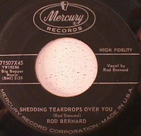 Bob Bernard - Shedding Teardrops Over You / One More Chance