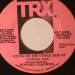 Howard Chadwick - Lay it Down/ Living on the Other side of Loving Yo